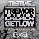Tremor vs. La La La vs. Get Low (DJ Thomas vs. CXO Edit) 128-100-128