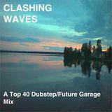 Clashing Waves, A Top 40 Dubstep/Future Garage Mix