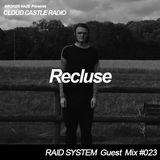 'CLOUD CASTLE RADIO' x 'RAID SYSTEM' Guest Mix #023: Recluse