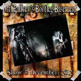 Mr Palfrey's Bootleg Basement: Show #3, December 2012