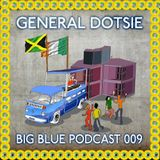 """Big Blue Podcast 009 - General Dotsie """"Celtic Roots"""""""