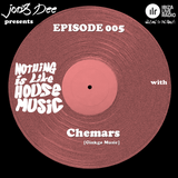 Nothing Is Like House Music #005 with Chemars [Ginkgo Music]