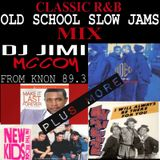 OLD SCHOOL RNB SLOW JAMS! DJ JIMI MCCOY ! JUNE 2016