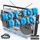 NOT FOR RADIO PT. 12 (NEW HIP HOP)