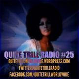 QUITE TRILL RADIO WEEKEND MIX #25