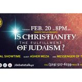 Is Christianity The Fulfillment Of Judaism? w/R'Asher Meza & Messenger Of Truth