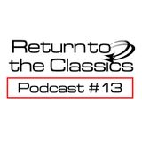 Return To The Classics #13 - Podcast
