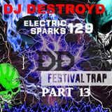 Electric Sparks 129 Mixed By DJ DestroyD (Festival Trap Music Part 13)