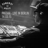 Presha - Live In Berlin at Samurai Music // 14.03.15