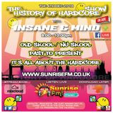 "Insane & Mind ""Live"" Sunrise FM - 1992-2018 Hardcore - 4th Dec 2018"