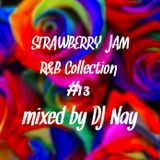 Strawberry Jam R&B MIX #13 DJ Nay