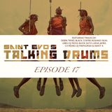 Saint Evo's Talking Drums Ep. 17