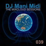 039- DJ Mani Midi: A Shift is Coming DJ Mix
