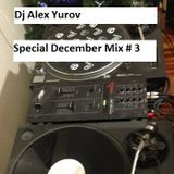 Dj alex Yurov - Special December Mix #3