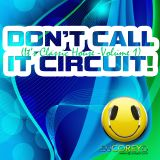 DON'T CALL IT CIRCUIT - It's Classic House Vol. 1