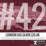 LondonGigGuide #42 - 24/02/14 - Your weekly, no nonsense, no bullshit guide to London gigs
