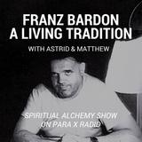 Franz Bardon : A living tradition - Spiritual Alchemy Show