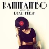 DEAD FRESH // Kanimambo #5