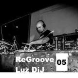ReGroove 05 - LuzDiJ