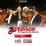 Mix Bronco [El Gigante de América] Vol 1 by Dj Geral M.R - 2015