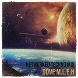 Dove M.L.E.H - Networked Techno Mix