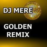 DJ MERE - GOLDEN REMIX