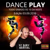 Dance Play - DJ Bury Marssal 03-09-2016 - 103FM Itaperuna RJ