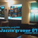 Jazzin'groove 04