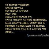 DJ DEXTRO CASINO ROYALE BUTTERFLY EFFECT JULY 2012