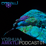 Yoshuaa│Warm Sand│AMIXTLI Podcast 01