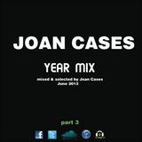 Joan Cases presents Year Mix part 3 (June 2013)