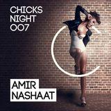 Amir Nashaat - CHICKS NIGHT 007  (Vocal Mix) - 03-Sep-2015