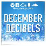 DECEMBER DECIBELS @courtenaycourts
