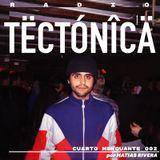 Tectónica Radio - Cuarto Menguante 002 por Matias Rivera