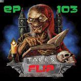 TalesFromTheFlip EP103 | 12 23 18