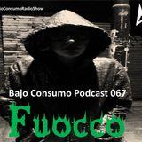 Fuocco - Bajo Consumo Podcast 067