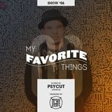 MY FAVORITE THINGS #06 - Hosted by Psycut (France)