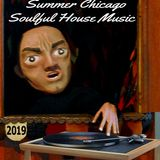 Summer Chicago Soulful House Music 2019
