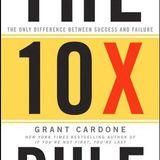 The 10X Rule - Grant Cardone