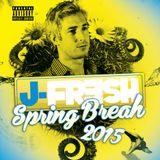 J Fresh Spring Break Mix 2015