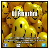 Dj Rhythm - Old School Ravers Facebook Group Mix [ 1991 / 1992 Piano House & 'Rave' Mix ]