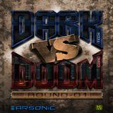 ► DARK VS DOOM | round 1 ► mix by ARSONIC