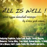 ALL IS WELL - 2016 - positive reggae dancehall mix by d.nice yosh sound
