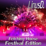 LinusD. - Fetching House Festival Edition