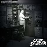 Quiet Disorder - Disorder Radio #4