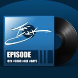 Episode 019 :: #GOOD #OLE #DAYS