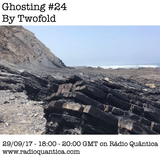 Ghosting #24 By Twofold (28/09/17)