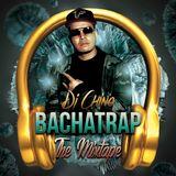 BACHATRAP - MIXTAPE - DJ CHINO