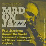MADONJAZZ Int' Jazz Day Pt 2: Jazz From Around The World