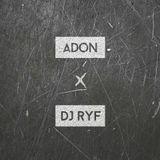 ADON x DJ RYF